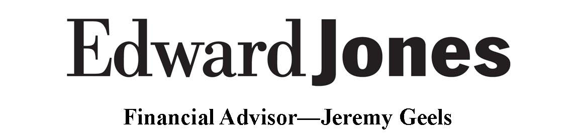 Thank You Jeremy Geels with Edward Jones!