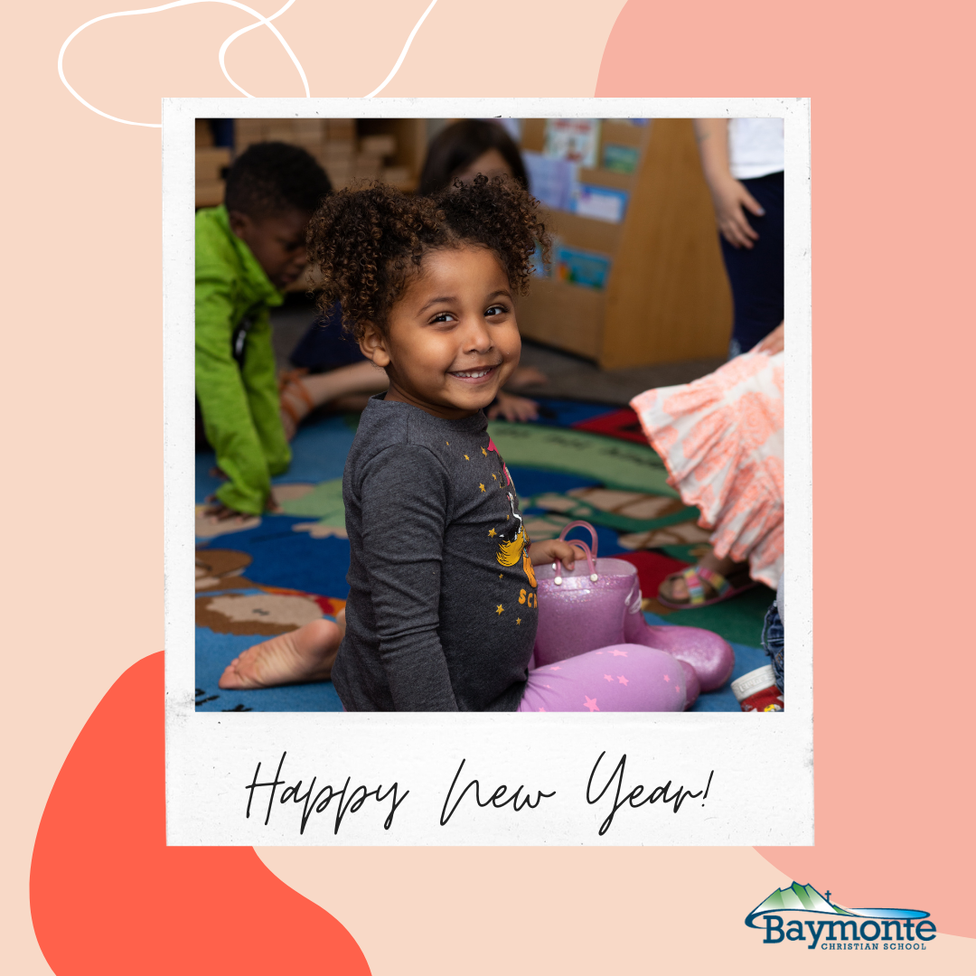 Happy New Year from Baymonte Christian School!