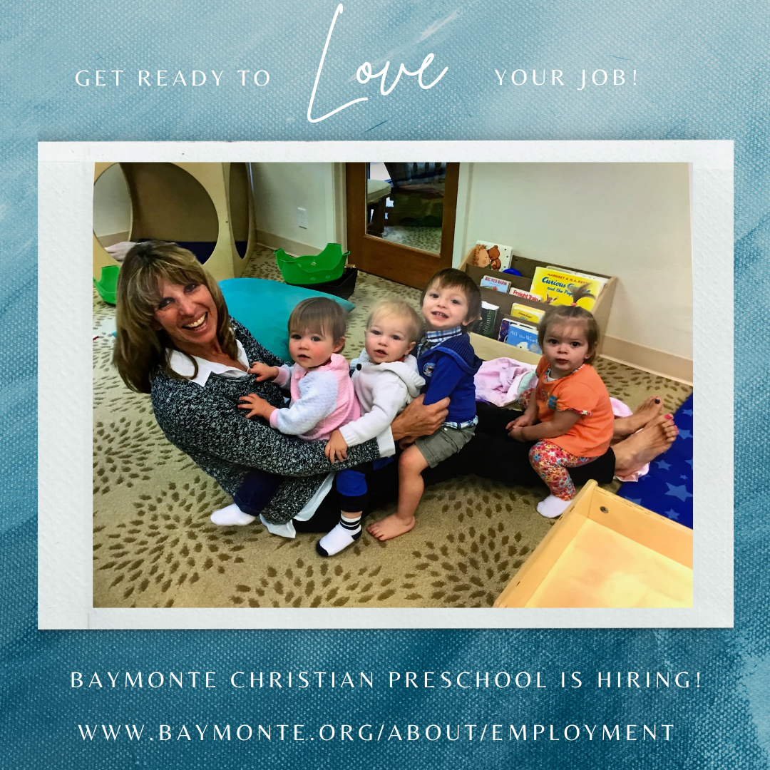Baymonte Christian Preschool is Hiring!